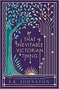 Amy Goldschlager Reviews <i><b>That Inevitable Victorian Thing</b></i> Audiobook by E.K. Johnston