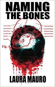 John Langan Reviews <b>Naming the Bones</b> by Laura Mauro