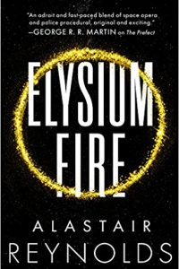 Russell Letson Reviews <b>Elysium Fire</b> by Alastair Reynolds