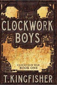 Adrienne Martini Reviews <b>Clockwork Boys</b> and <b>The Wonder Engine</b> by T. Kingfisher