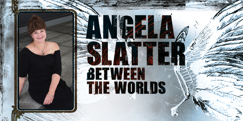 Angela Slatter: Between the Worlds
