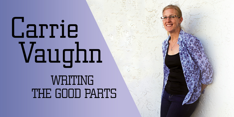 Carrie Vaughn: Writing the Good Parts
