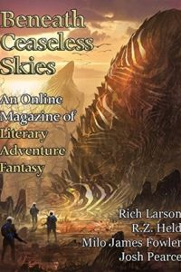 Gardner Dozois Reviews Short Fiction: <i>Beneath Ceaseless Skies</i> and <b>The Father of Lies</b>