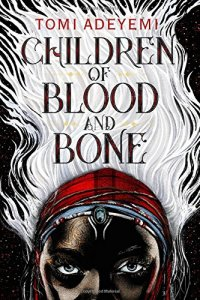 Colleen Mondor Reviews <b>Children of Blood and Bone</b> by Tomi Adeyemi