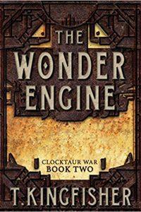 Liz Bourke Reviews <b>The Wonder Engine</b> by T. Kingfisher