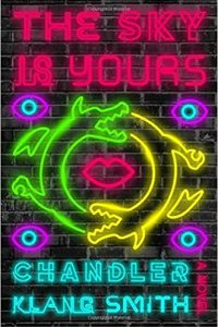 Adrienne Martini Reviews <b>The Sky Is Yours</b> by Chandler Klang Smith