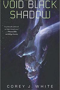 Liz Bourke Reviews <b>Void Black Shadow</b> by Corey J. White