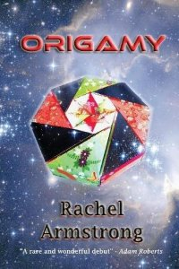 Paul Di Filippo reviews <b>Origamy</b> by Rachel Armstrong