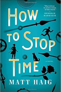 Gary K. Wolfe reviews <b>How To Stop Time</b> by Matt Haig
