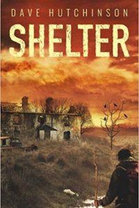 Paul Kincaid reviews <b>Shelter</b> by Dave Hutchinson