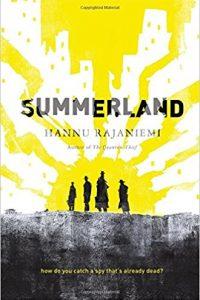 Gary K. Wolfe reviews <b>Summerland</b> by Hannu Rajaniemi