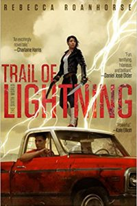 Liz Bourke reviews <B>Trail of Lightning</B> by Rebecca Roanhorse