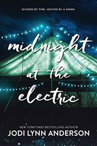 Colleen Mondor reviews <B>Midnight at the Electric</B> by Jodi Lynn Anderson