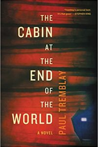 Ian Mond Reviews <b>The Cabin at the End of the World</b> by Paul Tremblay