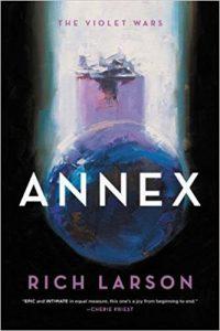 Gary K. Wolfe Reviews <b>Annex</b> by Rich Larson