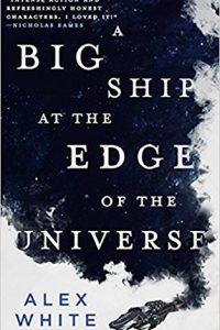 Liz Bourke Reviews <b>A Big Ship at the Edge of the Universe</b> by Alex White