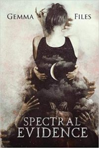 John Langan Reviews <b>Spectral Evidence</b> by Gemma Files