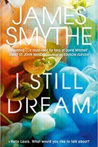 Ian Mond Reviews <b>I Still Dream</b> by James Smythe
