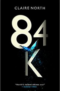 Ian Mond Reviews <b>84K</b> by Claire North