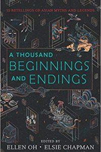 Colleen Mondor reviews <b>A Thousand Beginnings and Endings</b> edited by Ellen Oh & Elsie Chapman