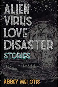 Gary K. Wolfe Reviews <b>Alien Virus Love Disaster</b> by Abbey Mei Otis