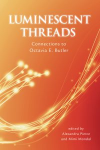 "Resisting and Persisting: An interview with the contributors to ""Luminescent Threads: Connections to Octavia E. Butler"""