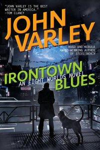 Paul Di Filippo reviews <b>Irontown Blues</b> by John Varley