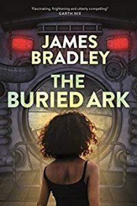 Ian Mond Reviews <b>The Buried Ark</b> by James Bradley
