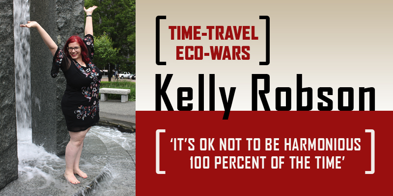 Kelly Robson: Time-Travel Eco-Wars