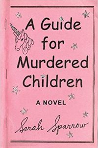 Carolyn Cushman Reviews <b>A Guide for Murdered Children</b> by Sarah Sparrow