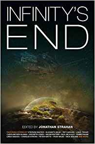 Russell Letson Reviews <b>Infinity's End</b>, Edited by Jonathan Strahan