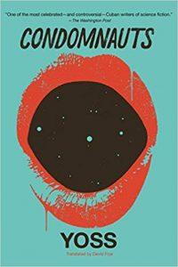 Ian Mond Reviews <b>Condomnauts</b> by Yoss