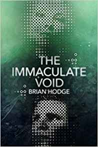 John Langan Reviews <b>The Immaculate Void</b> by Brian Hodge
