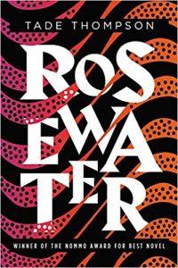Gary K. Wolfe Reviews <b>Rosewater</b> by Tade Thompson