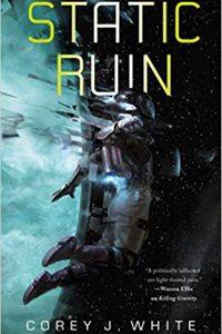 Liz Bourke Reviews <b>Static Ruin</b> by Corey J. White