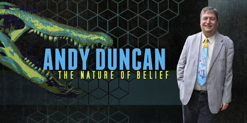 Andy Duncan: The Nature of Belief