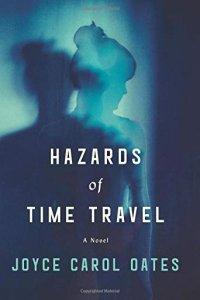 Paul Di Filippo Reviews <b>Hazards of Time Travel</b> by Joyce Carol Oates