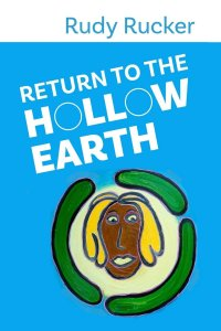 Paul Di Filippo reviews Rudy Rucker's <b>Return to the Hollow Earth</b>