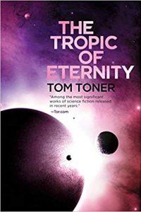 Paul Di Filippo Reviews <b>The Tropic of Eternity</b> by Tom Toner