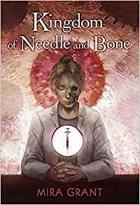 Tom Whitmore Reviews <b>Kingdom of Needle and Bone</b> by Mira Grant