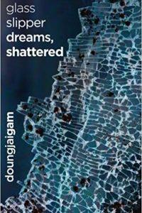 John Langan Reviews <b>glass slipper dreams, shattered</b> by Doungjai Gam