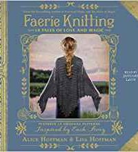 Amy Goldschlager Reviews <b><i>Faerie Knitting</i></b> Audiobook by Alice & Lisa Hoffman