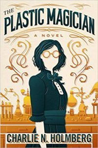 Colleen Mondor Reviews <b>The Plastic Magician</b> by Charlie N. Holmberg