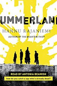Amy Goldschlager Reviews <b><i>Summerland</i></b> Audiobook by Hannu Rajaniemi