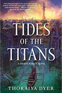Katharine Coldiron Reviews <b>Tides of the Titans</b> by Thoraiya Dyer