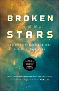 Gary K  Wolfe Reviews Broken Stars, Edited by Ken Liu
