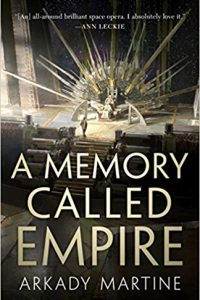 Russell Letson Reviews <b>A Memory Called Empire</b> by Arkady Martine