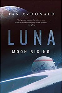 Ian Mond Reviews <b>Luna: Moon Rising</b> by Ian McDonald