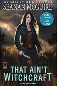 Carolyn Cushman Reviews <b>That Ain't Witchcraft</b> by Seanan McGuire