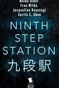 Liz Bourke Reviews <b>Ninth Step Station</b> by Malka Older, Curtis C. Chen, Jacqueline Koyanagi, & Fran Wilde